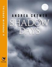 Shadow Days: A Penguin Special from Philomel Books