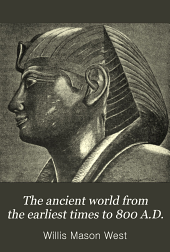 The Ancient World from the Earliest Times to 800 A.D.: Part 2