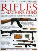 The Illustrated Encyclopedia of Rifles and Machine Guns PDF