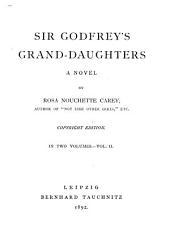 Sir Godfrey's Grand-daughters: A Novel