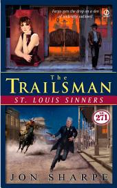 The Trailsman #271: St. Louis Sinners