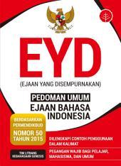 EYD (Ejaan Yang Disempurnakan)
