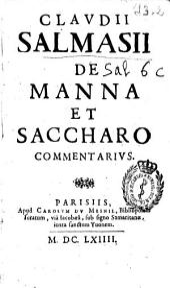Claudii Salmasii De manna et saccharo commentarius