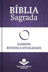 Bíblia Sagrada RA - Almeida Revista e Atualizada: Com notas, referências cruzadas e palavras de Jesus em vermelho., Edição 2