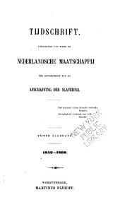 Tijdschrift uitg. van wege de Nederlandsche maatschappij ter bevordering van de afschaffing der slavernij ...: Volumes 5-8