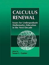 Calculus Renewal: Issues for Undergraduate Mathematics Education in the Next Decade