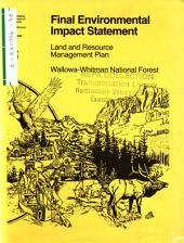 Wallowa-Whitman National Forest (N.F.), Land and Resource(s) Management Plan (LRMP) (ID,OR): Environmental Impact Statement