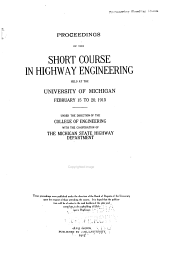 Proceedings of the Short Course in Highway Engineering Held at the University of Michigan, February 15 to 20, 1915