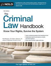 The Criminal Law Handbook: Know Your Rights, Survive the System, Edition 14