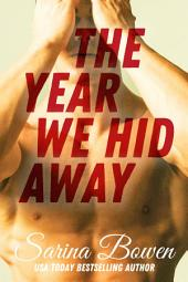 The Year We Hid Away: (Ivy Years #2)