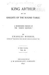 "King Arthur and the Knights of the Round Table: A Modernized Version of the ""Morte Darthur."", Volume 3"