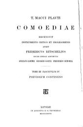 Mostellaria; recensuit F. Ritschelius, ed. altera a F. Schoell recognita. 1893. fasc. V. Cistellaria; recensuit F. Schoell recognita. 1893. fasc. V. Cistellaria; recensuit F. Schoell. Accedunt deperditarum fabularum fragmenta a Goetz recensita. 1894