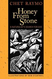 Honey from Stone: A Naturalist's Search for God