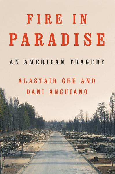 Download Fire in Paradise  An American Tragedy Book