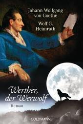 Werther, der Werwolf: Roman