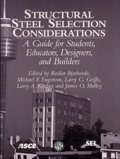 Structural Steel Selection Considerations: A Guide for Students, Educators, Designers, and Builders