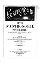 L'Astronomie: revue mensuelle d'astronomie populaire, de météorologie, de physique du globe et de photographie céleste, Volume1