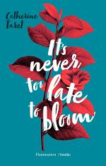 It's Never Too Late to Bloom