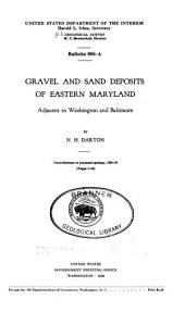 Gravel and Sand Deposits of Eastern Maryland: Adjacent to Washington and Baltimore, Issue 906