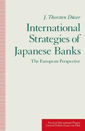 International Strategies of Japanese Banks: The European Perspective
