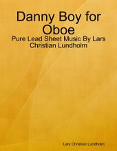 Danny Boy for Oboe - Pure Lead Sheet Music By Lars Christian Lundholm