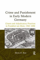 Crime and Punishment in Early Modern Germany