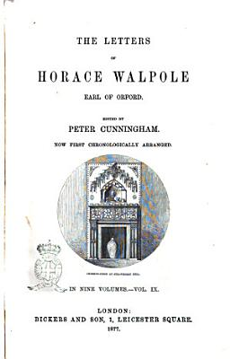 The Letters of Horace Walpole  Earl of Orford Edited by Peter Cunningham PDF