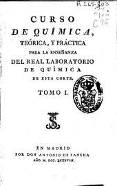 Curso de Química teórica y práctica para la enseñanza del Real Laboratorio de Química de esta Corte: Volumen 1