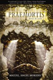 Praemortis: dioses de carne