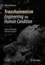 Transhumanism - Engineering the Human Condition