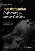 Transhumanism   Engineering the Human Condition PDF