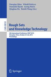 Rough Sets and Knowledge Technology: 9th International Conference, RSKT 2014, Shanghai, China, October 24-26, 2014, Proceedings
