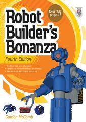Robot Builder's Bonanza, 4th Edition: Edition 4