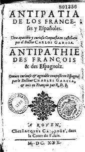 Antipatia de los Franceses, y Espanoles. Obra apacible y curiosa conpuesta en castellano..