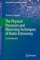 The Physical Processes and Observing Techniques of Radio Astronomy