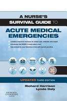 A Nurse s Survival Guide to Acute Medical Emergencies Updated Edition E Book PDF