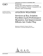 Aviation Weather: Services at Key Aviation Facilities Lack Performance Measures, but Improvement Efforts are Under Way: Congressional Testimony