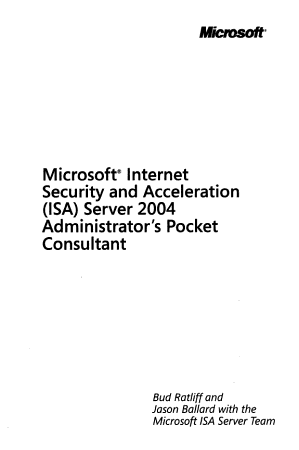 Microsoft Internet Security and Acceleration  ISA  Server 2004 Administrator s Pocket Consultant PDF