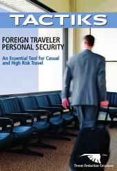 Foreign Traveler Personal Security: An Essential Tool for Casual and High Risk Travel