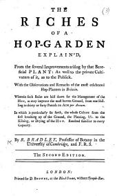 The Riches of a Hop-Garden Explain'd ... The Second Edition