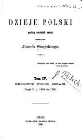 Dzieje Polski podług ostatnich badań: Królowie wolno obrani, cz. 2 r. 1668 do 1795