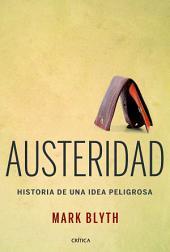 Austeridad: Historia de una idea peligrosa