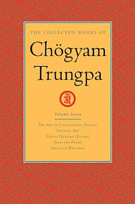 The Collected Works of Chogyam Trungpa  Volume Seven PDF