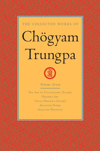 The Collected Works Of Chogyam Trungpa Volume Seven