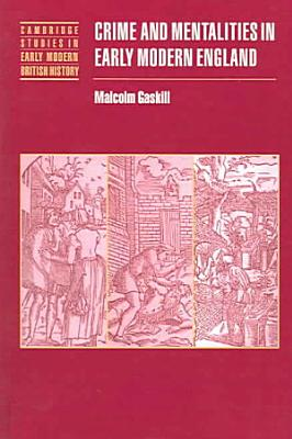 Crime and Mentalities in Early Modern England PDF
