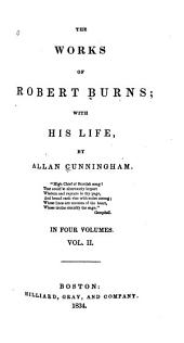 The Works of Robert Burns: With His Life, Volume 2
