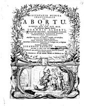 Dissertatio medica inauguralis de abortu: Volume 1