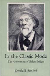In the Classic Mode: The Achievement of Robert Bridges