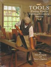 Tools: Working Wood in Eighteenth-century America