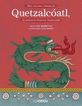 Mito, leyenda e historia de Quetzalcóatl: La misteriosa Serpiente Emplumada